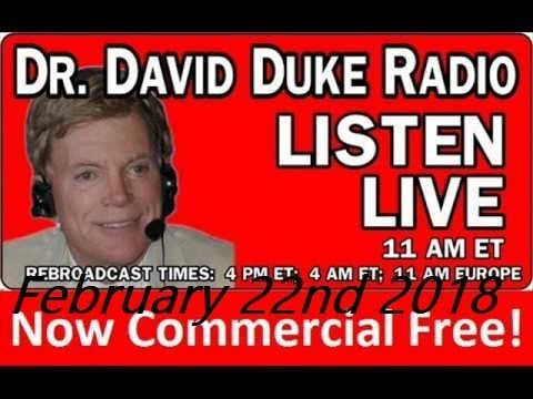 Dr. David Duke Radio Show (February 22nd 2018)