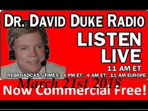 Dr. David Duke Radio Show (March 21st 2018)