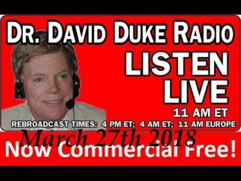 Dr. David Duke Radio Show (March 27th 2018)