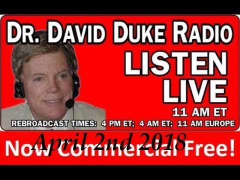 Dr. David Duke Radio Show (April 2nd 2018)