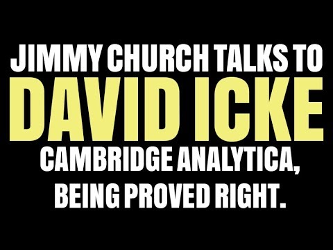 David Icke on Cambridge Analytica, & Being Proved Right Again