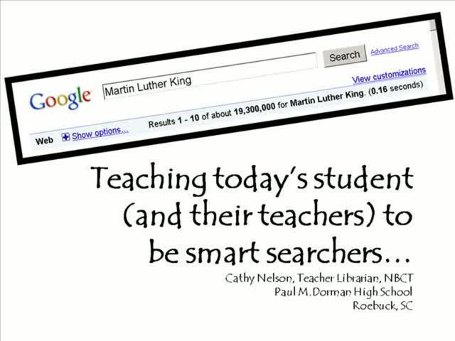 Teaching Today's Student (and their teachers) to be Smart Searchers