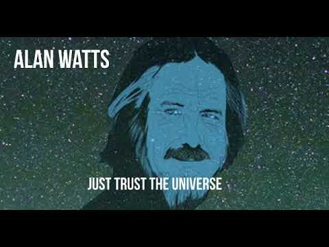 Alan Watts - Just Trust the Universe