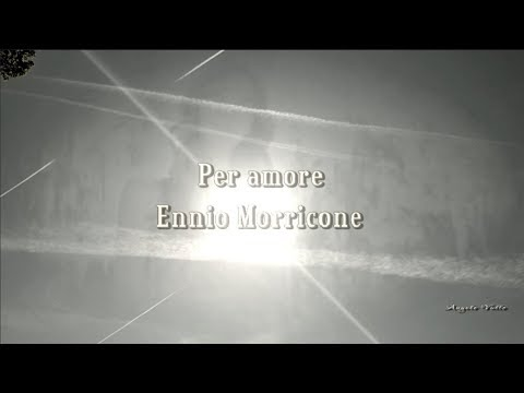 Ennio Morricone  Per amore  The first time