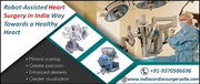 Robot-Assisted Heart Surgery in India Way Towards a Healthy Heart