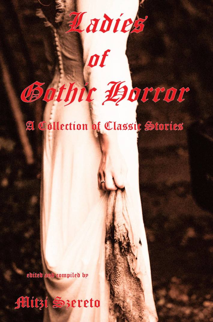 Ladies of Gothic Horror (A Collection of Classic Stories)