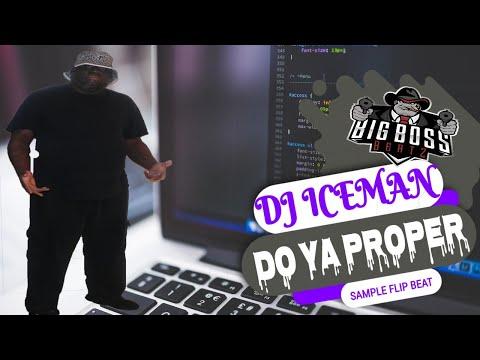 Dj Iceman (Big Boss Beatz) Do Ya Propper