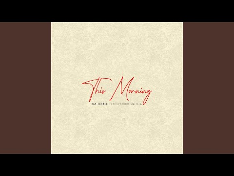 Ray Turner - This Morning