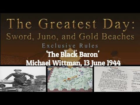 'The Black Baron' (Michael Wittman - 13 June 1944) - The Greatest Day [MMP, 2015]