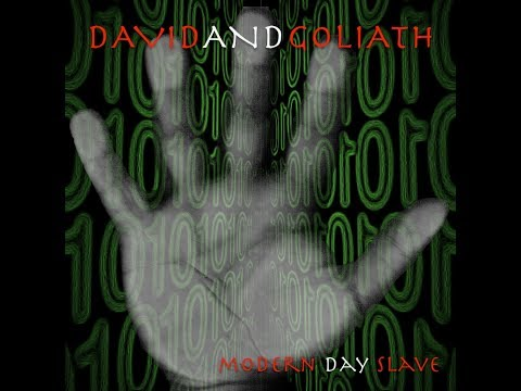 David And Goliath 'Modern Day Slave""