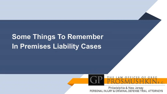 Some Things To Remember In Premises Liability Cases