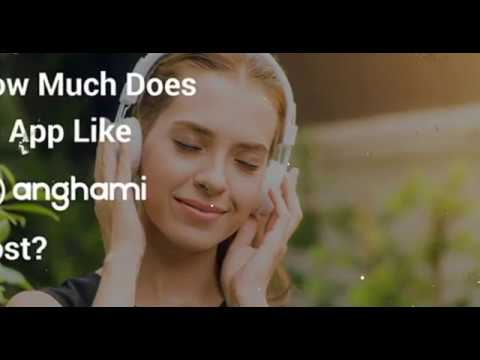How Much Does it Cost to develop an App like Anghami