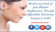 Resolve any kind of Jaws related dysfunctions through affordable Osteotomy Surgery in India