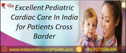 Excellent Pediatric Cardiac Care In India for Patients Cross Border