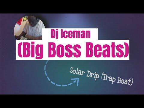 Dj Iceman (Big Boss Beats)  Solar Drip Drip (Trap Beat)