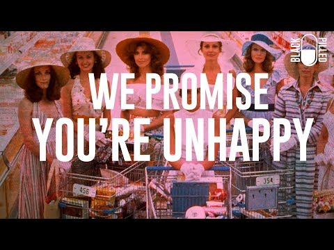 We Promise, You're Unhappy