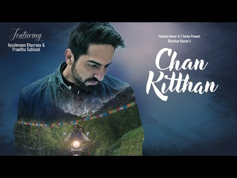 Official Video: Chan Kitthan Song | Ayushmann | Pranitha | Bhushan Kumar | Rochak | Kumaar