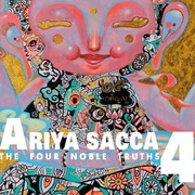 "นิทรรศการ ""ARIYA SACCA 4 THE FOUR NOBLE TRUTHS"""