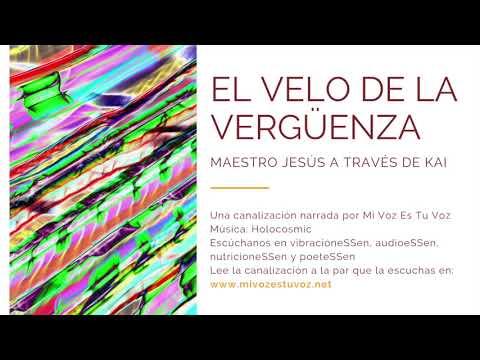 EL VELO DE LA VERGÜENZA - Maestro Jesús a través de Kai