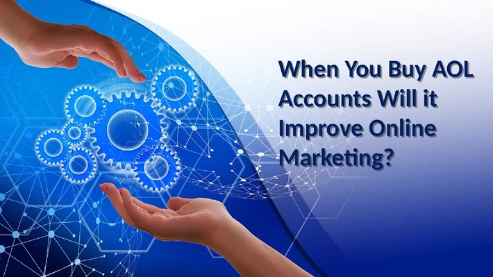 When You Buy AOL Accounts Will it Improve Online Marketing