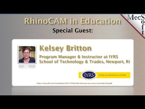 Kelsey Britton presents to MecSoft's Sept 2019 RhinoCAM in Education webinar