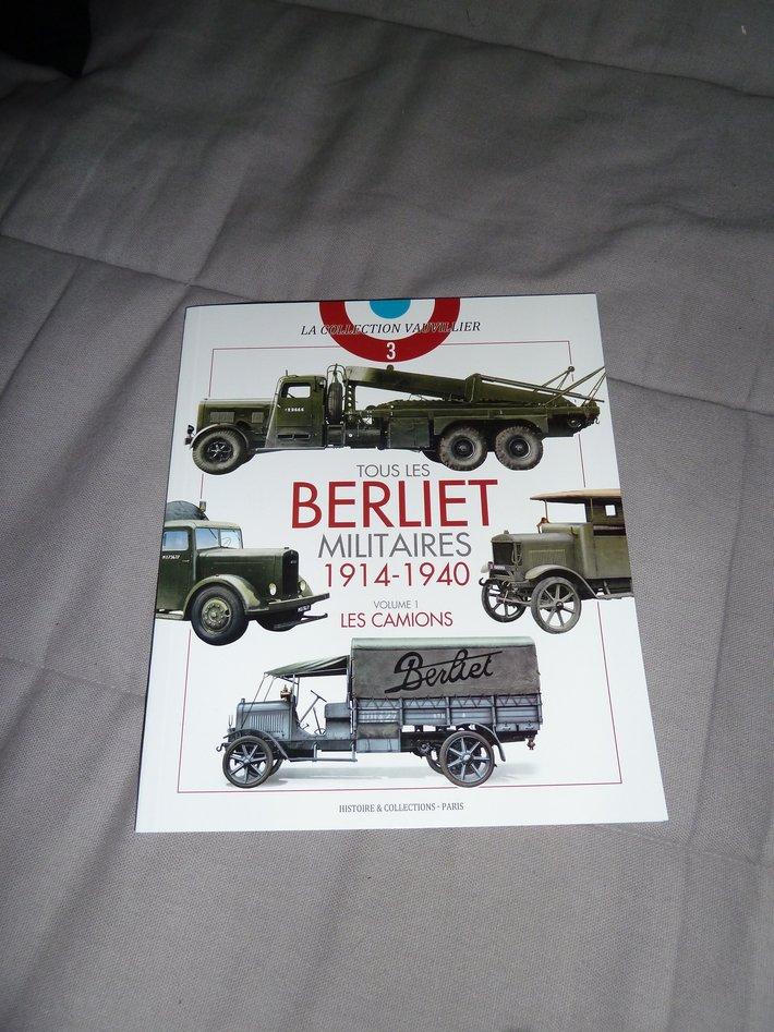 Berliet militaires 1914-1940 T1-Les camions, by Francois Vauvillier