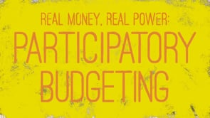 Real Money, Real Power: Participatory Budgeting