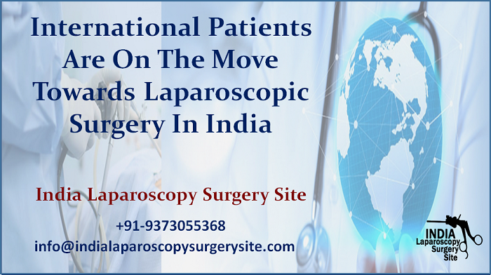 International Patients Are On The Move Towards Laparoscopic Surgery In India