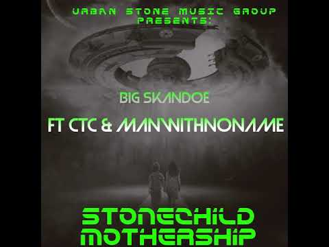 Big Skandoe- feat. CTC and Manwitnoname - StoneChild MotherShip