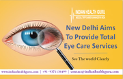 New delhi aims to provide total eye care services