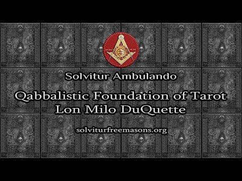 Solvitur Ambulando - Lon Milo DuQuette on the Qabbalistic Foundation of Tarot