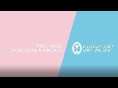 Style Guide For General Admission - Melbourne Cup Carnival 2019