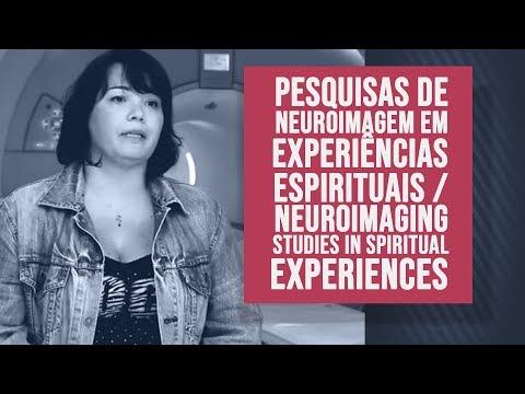 Pesquisas de neuroimagem em experiências espirituais / Neuroimaging studies in spiritual experiences
