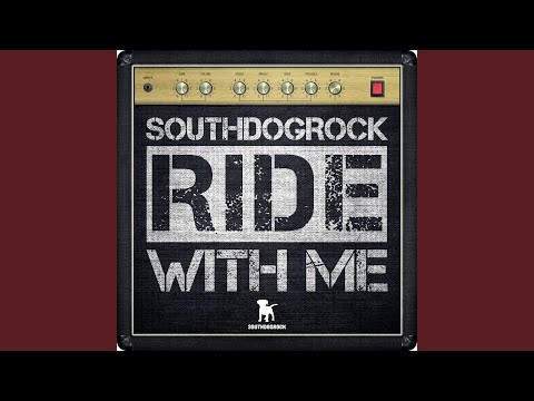 SOUTHDOGROCK - Ride with Me