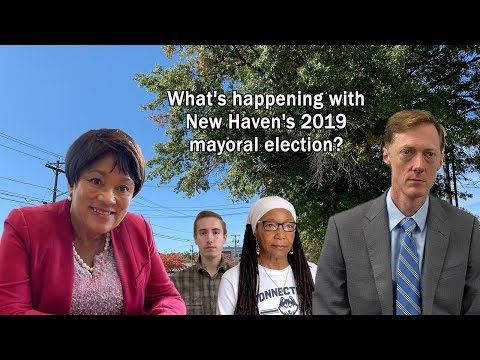 What's happening with New Haven's 2019 mayoral election? | interseCTion