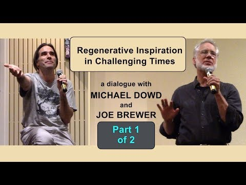 "Dowd and Brewer: ""Regenerative Inspiration in Challenging Times"" pt 1 of 2"