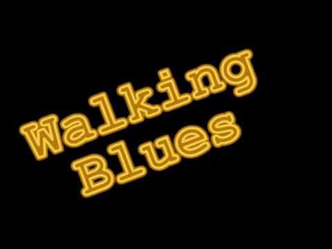Walking blues  - Wednesday night lash up