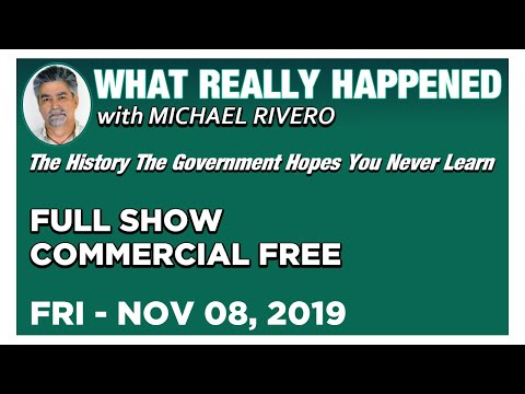 What Really Happened: Mike Rivero Friday 11/8/19: Today's News Talk Show