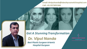 Get A Stunning Transformation By Cosmetic Surgery With Dr. Vipul Nanda