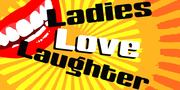 LADIES LO❤️E LAUGHTER - Every 2nd Sat. of the Month