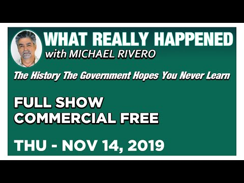What Really Happened: Mike Rivero Thursday 11/14/19: Today's News Talk Show