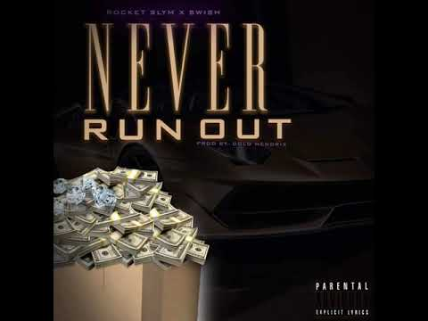 Swish X Rocket Slym - Never Run Out (Official Audio) Prod.By DOLO