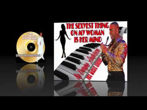 THE SEXYEST THING ON MY WOMAN IS HER MINID BY DWAYNE ANDERSONMovie mp4