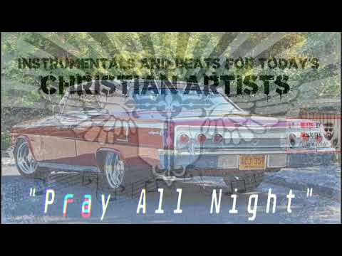 Christian Hip Hop Beat - Pray All Night