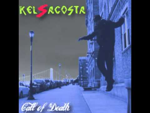 Call Of Death - Kels Acosta ft Rich Nitty
