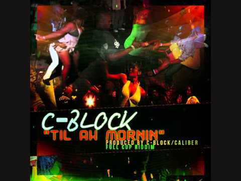 TIL AH MORNIN  - CBLOCK MUZIC