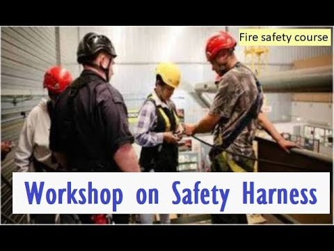 Safety Harness Workshop/ Fire safety course/safety engineering courses