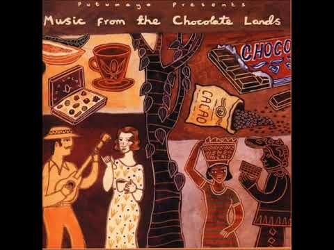 Putumayo Presents - Music From Chocolate Lands