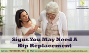 Signs you may need a hip replacement Surgery