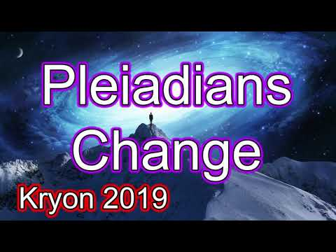 Kryon 2019 December - Pleiadians Change
